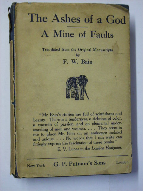 THE ASHES OF A GOD A MINE OF FAULTS. F. W. BAIN.