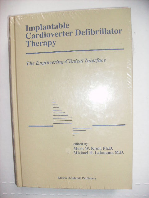 IMPLANTABLE CARDIOVERTER DEFIBRILLATOR THERAPY. MARK W. Ph D. / MICHAEL H. LEHMANN KROLL, M. D.