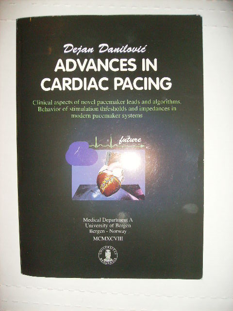 ADVANCES IN CARDIAC PACING - Clinical Aspects of Novel Pacemaker Leads and Algorithms - Behavior of stimulation thresholds and impedances in modern pacemaker systems. Dejan Danilovic.