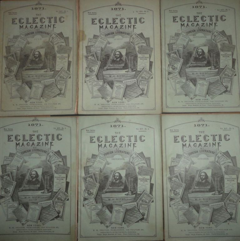 The Eclectic Magazine of Foreign Literature, Science, and Art : July to December. 1871. New series. Vol. XIV -- 1-6. E. R. - Publisher Pelton.