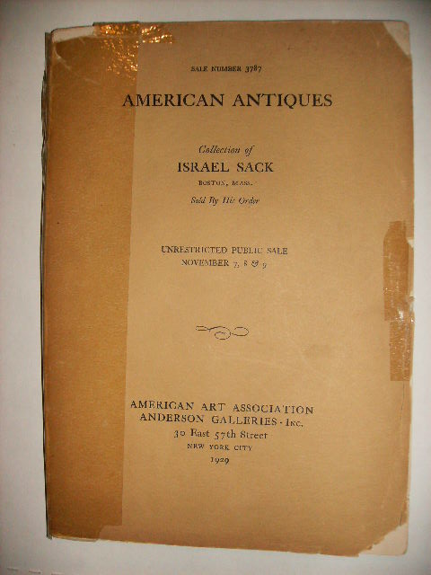 AMERICAN ANTIQUES: COLLECTION OF ISRAEL SACK, BOSTON [CATALOG OF SALE NUMBER 3787, NOV. 7-9, 1929]. ANDERSON GALLERIES.