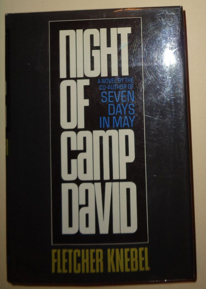 Night of Camp David. Fletcher Knebel.