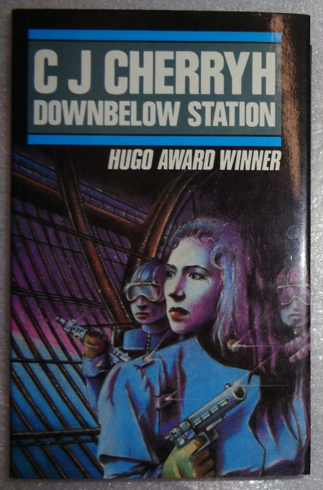Downbelow Station. C J. Cherryh.