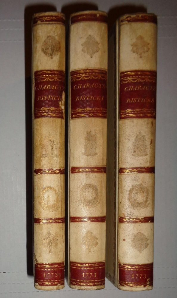 Characteristicks of men, manners, opinions, times : in three volumes. 3rd Earl of Shaftesbury Anthony Ashley Cooper.