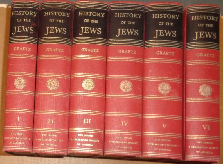 HISTORY OF THE JEWS. VOLUMES 1-6. Heinrich Graetz.