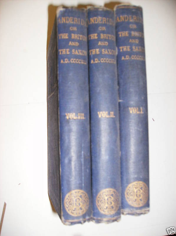 ANDERIDA OR THE BRITON AND THE SAXON. IN 3 VOLUMES. T. B. CROWTHER.