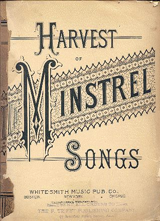 Harvest Minstrel Songs. White-Smith Music Pub.