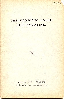 The Economic Board For Palestine Report and Accounts for the period ended 31st December, 1932. Sir R. Waley Cohen, Chairman.