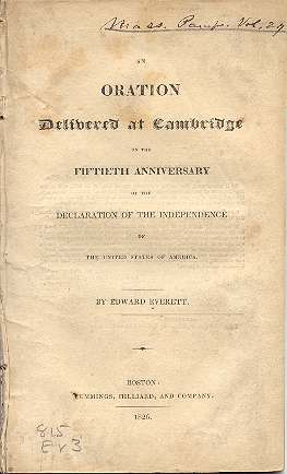 An Oration Delivered at Cambridge on the Fiftieth Anniversary Of The Declaration Of The Independence of The United States Of America. Edward Everett.