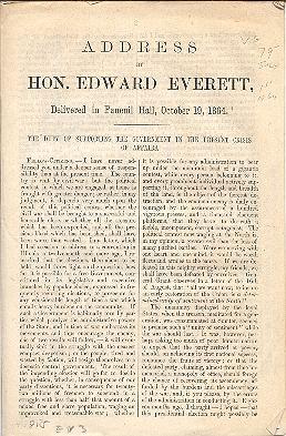Address by Hon. Edward Everett, Delivered in Faneuil Hall, October 19, 1864 The Duty Of Supporting The Government In The Present Crisis Of Affairs. . Edward Everett.