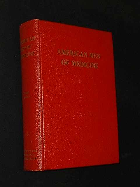 American Men Of Medicine. Institute For Research In Biography.