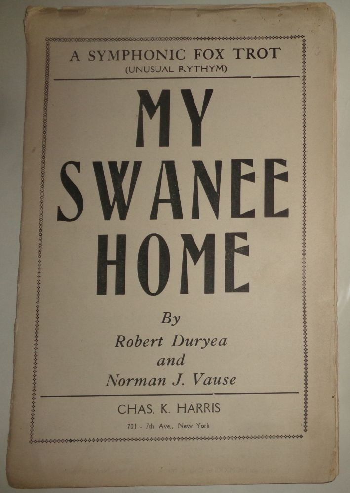 MY SWANEE HOME - A SYMPHONIC FOX TROT (UNUSUAL RYTHYM) - SHEET MUSIC FOR ORCHESTRA. ROBERT AND NORMAN J. VAUSE DURYEA.