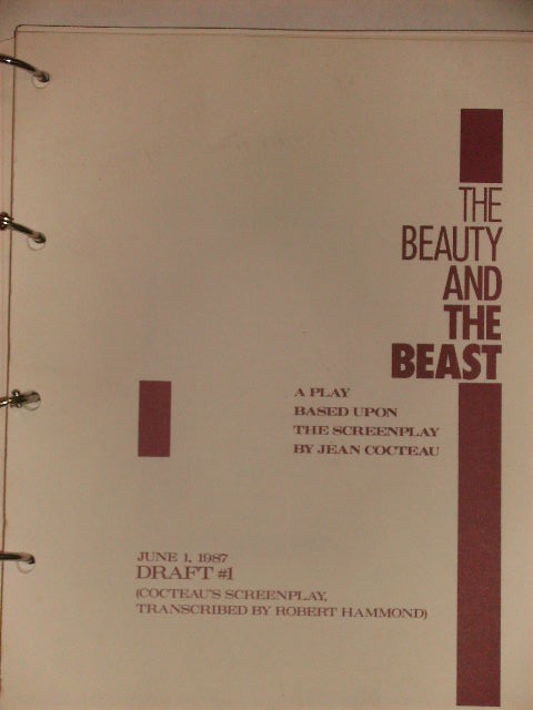THE BEAUTY AND THE BEAST - JUNE 1, 1987 - DRAFT #1 A PLAY BASED UPON THE SCREENPLAY BY JEAN COCTEAU. JEAN COCTEAU, ROBERT HAMMOND.