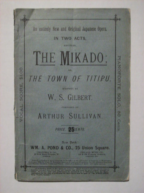THE MIKADO; OR THE TOWN OF TITIPU. W. S. GILBERT, ARTHUR SULLIVAN.