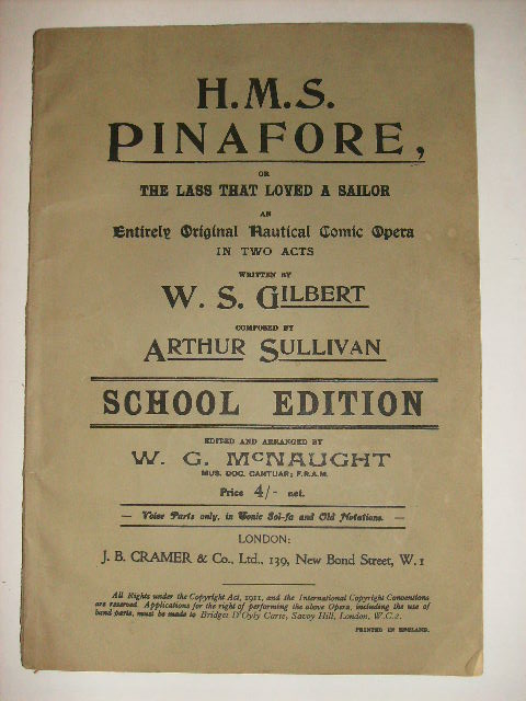 H.M.S. PINAFORE, OR THE LASS THAT LOVED A SAILOR ENTIRELY ORIGINAL NAUTICAL COMIC OPERA IN TWO ACTS. W. S. GILBERT, ARTHUR SULLIVAN.