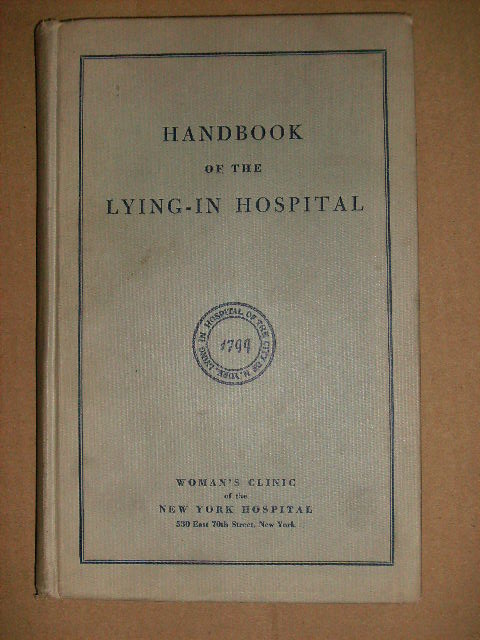 HANDBOOK OF THE LYING-IN HOSPITAL. WOMAN'S CLINIC OF THE NEW YORK HOSPITAL.