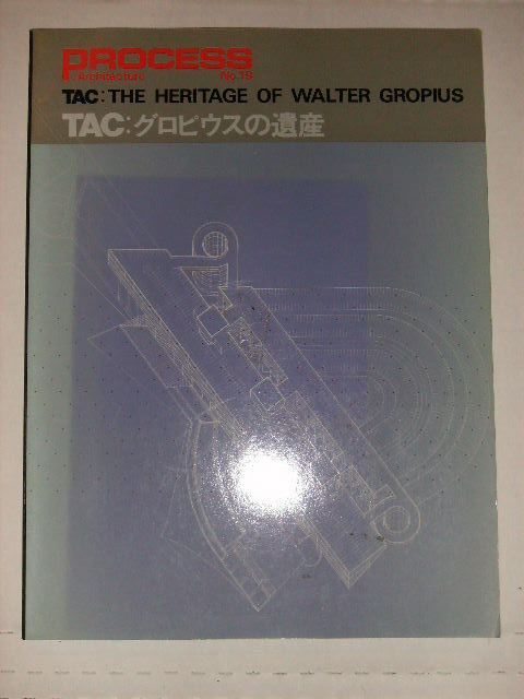 THE HERITAGE OF WALTER GROPIUS PROCESS: ARCHITECTURE NO. 19 - TAC:. KATSUHIKO ICHINOWATARI, IN CHARGE.