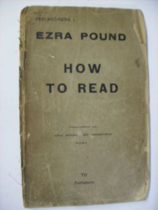 PROLEGOMENA 1: HOW TO READ FOLLOWED BY THE SPIRIT OF ROMANCE PART 1. EZRA POUND.