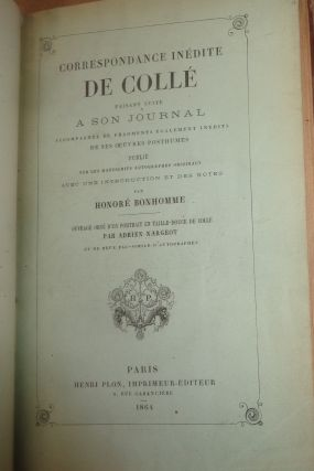 CORRESPONDANCE INEDITE DE COLLE ETC. [UNPUB'D CORRESPONDENCE OF COLLE WHICH FOLLOWED HIS JOURNAL,INCL.POSTHUMOUS WORK FRAGMENTS]