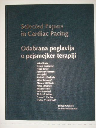 Selected Papers in Cardiac Pacing / Odabrana Poglavlja o Pejsmejker Terapiji