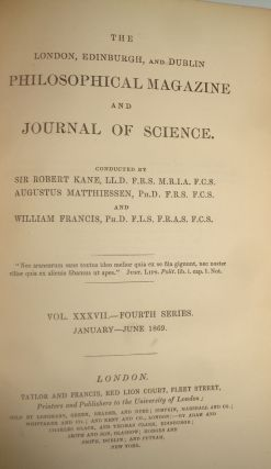 THE LONDON, EDINBURGH, AND DUBLIN PHILOSOPHICAL MAGAZINE AND JOURNAL OF SCIENCE [VOL.37, FOURTH SERIES, JAN.-JUNE, 1869]