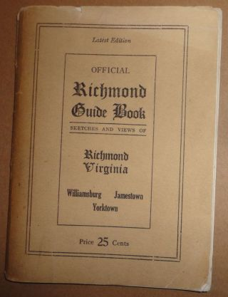 Richmond Guide Book : sketches and views of Richmond, Virginia, supplemente d by sketches of Williamsburg, Jamestown, Yorktown - Description and Map - Historic Battlefields. Mary Abigail Smith Burgess.