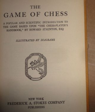 "THE GAME OF CHESS - A POPULAR & SCIENTIFIC INTRODUCTION TO THE GAME BASED UPON ""THE CHESS PLAYER'S HANDBOOK"" BY HOWARD STAUNTON"