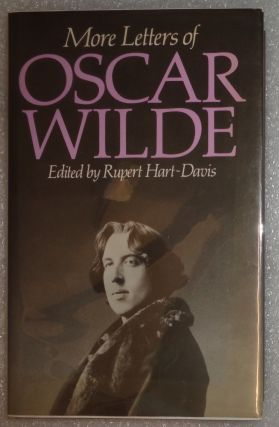 MORE LETTERS OF OSCAR WILDE. Rupert Hart-Davis.