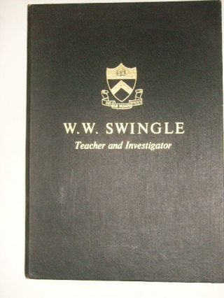 W. W. SWINGLE - TEACHER AND INVESTIGATOR. A SYMPOSIUM: FOUR DECADES OF AMERICAN ENDOCRINOLOY....
