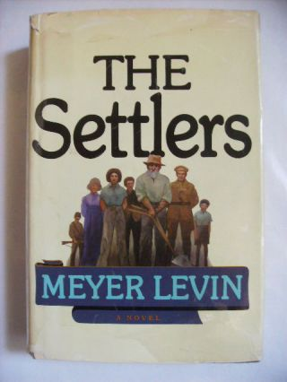 THE SETTLERS - [signed]. Meyer Levin