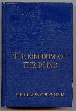 The Kingdom Of The Blind. E. Phillips Oppenheim.
