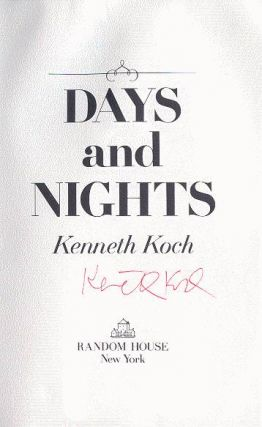 Days and Nights - [signed]. Kenneth Koch.