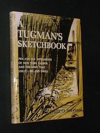 A Tugman's Sketchbook - [SIGNED] Pen and Ink Impressions of New York Harbor and the Ships that use it - Big and Small