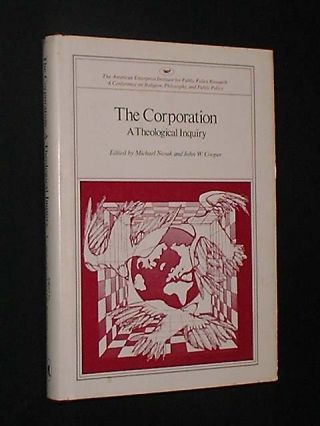The Corporation A Theological Inquiry