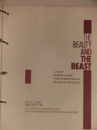 THE BEAUTY AND THE BEAST - JUNE 1, 1987 - DRAFT #1 A PLAY BASED UPON THE SCREENPLAY BY JEAN COCTEAU