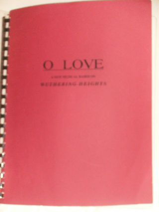 O LOVE! A NEW MUSICAL BASED ON WUTHERING HEIGHTS