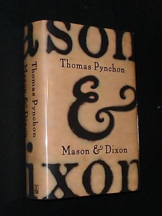 MASON AND DIXON - Signed. Thomas Pynchon.