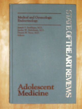 ADOLESCENT MEDICINE - MEDICAL AND GYNECOLOGIC ENDOCRINOLOGY - VOL. 5 / NO. 1. JOSEPH S. M. D. - JORDAN W. FINKELSTEIN SANFILIPPO, M. D., M. D. DENNIS M. STYNE.