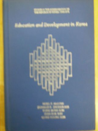 EDUCATION AND DEVELOPMENT IN KOREA STUDIES IN THE MODERNIZATION OF THE REPUBLIC OF KOREA:...