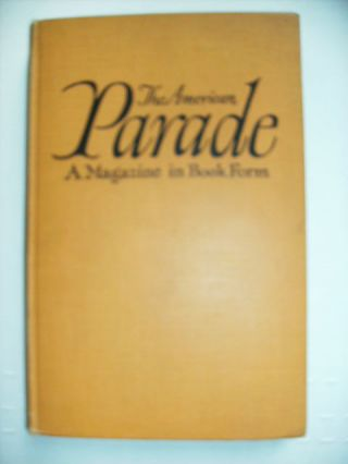 THE AMERICAN PARADE A MAGAZINE IN BOOK FORM - VOL. 1 - NO. 1 [Signed]. W. ADOLPHE ROBERTS.