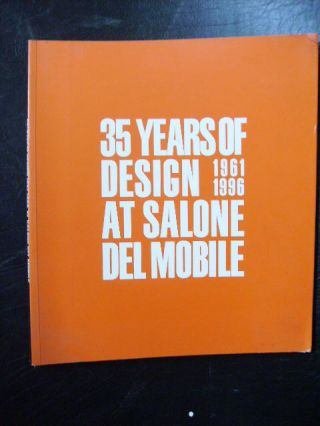 35 YEARS OF DESIGN AT SALONE DEL MOBILE 1961 - 1996. LAURA LAZZARONI.